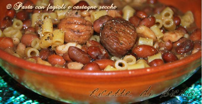 Ricetta Pasta Con I Fagioli E Castagne Secche